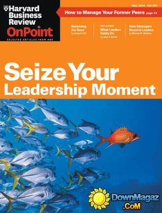 Harvard Business Review OnPoint USA - Fall 2014 Harvard Business Review, Business Writing, Business Magazine, Writing A Book, The Selection, In This Moment, Fall, Insight, Articles