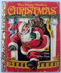 The Night Before Christmas (1975) Illustrated by Corinne Malvern - A Little Golden Book - Vintage Childrens Book....I got this in Kindergarten for a Christmas gift exchange and LOVED it!