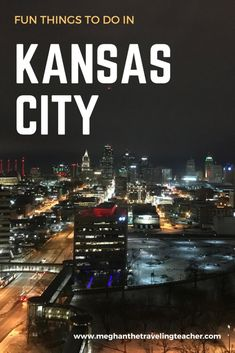Fun Things to Do in Kansas City – The Traveling Teacher