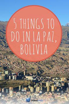 5 cosas que hacer en La Paz Bolivia