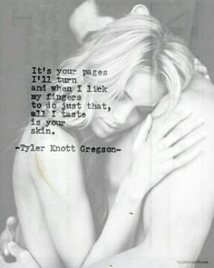 Thank you Tyler Knott Gregson for explaining my passion for MY WOMAN!!! ♥️