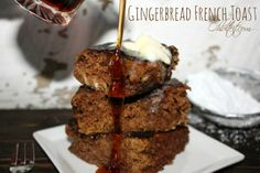 ~Gingerbread French Toast!