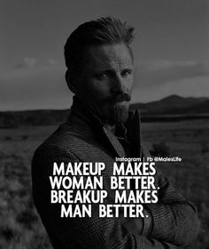Makeup and breakup Man Up Quotes, Motivational Quotes For Men, Attitude Quotes For Boys, Joker Quotes, Real Life Quotes, Men Quotes, Badass Quotes, Wisdom Quotes, True Quotes