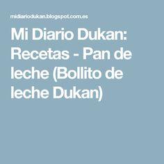 Mi Diario Dukan: Recetas - Pan de leche (Bollito de leche Dukan)