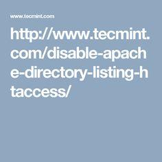http://www.tecmint.com/disable-apache-directory-listing-htaccess/
