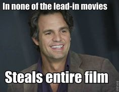 Mark Ruffalo - of course - because he can do anything..