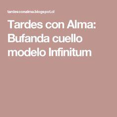 Tardes con Alma: Bufanda cuello modelo Infinitum