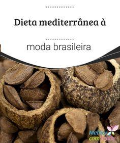 Dieta mediterrânea à moda brasileira   Famosa no mundo inteiro por reduzir os problemas cardíacos, a dieta dos povos do Mediterrâneo (países do sul da Europa, norte da África e sudoeste da Ásia).