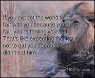If you expect the world