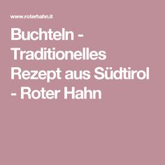 Buchteln - Traditionelles Rezept aus Südtirol - Roter Hahn