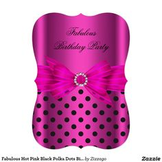 "Fabulous Hot Pink Black Polka Dots Birthday Party 5"" X 7"" Invitation Card"