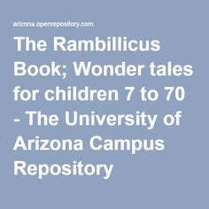 The Rambillicus Book; Wonder tales for children 7 to 70 - The University of Arizona Campus Repository