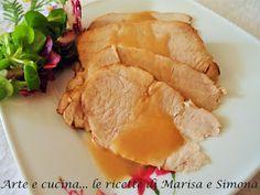 Arte e cucina...le ricette di Marisa e Simona: Arrosto di maiale all'aceto balsamico