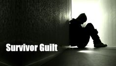 Survivor's Guilt after a Suicide - Our Side of Suicide