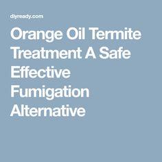 Termites eat gyprock termite treatments pinterest orange oil termite treatment a safe effective fumigation alternative solutioingenieria Image collections