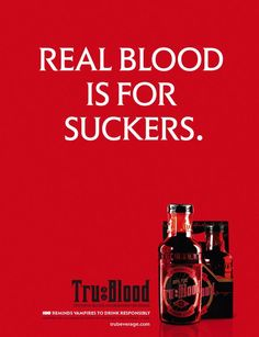 """True Blood poster for decor: """"Real blood is for suckers"""""""