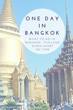 One Day in Bangkok: What to do, see, eat, and drink when short on time visiting Bangkok, Thailand.