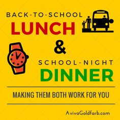 How to make school lunches and dinners easier this year. AvivaGoldfarb.com
