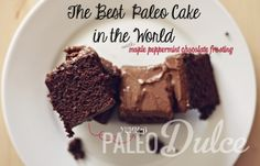 The Best Paleo Cake in the World with Maple Peppermint Chocolate Frosting by @L a Farme / Anne Dann Dulce