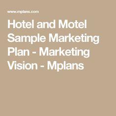 Hotel and Motel Sample Marketing Plan - Marketing Vision - Mplans