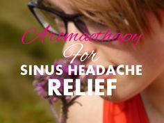 Aromatherapy for Sinus Headache Relief #sinusheadache
