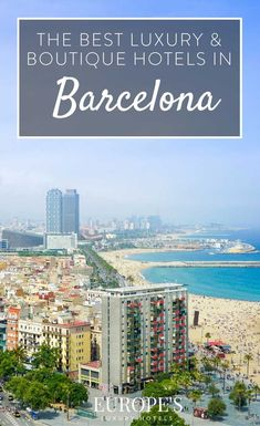 Barcelona Spain | Looking for the best places to stay in Barcelona? Here is our complete guide on where to stay for both luxury and boutique hotels in Barcelona.