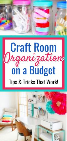 Craft Room Organization on a Budget - Easy DIY Organization Tips and Tricks That Work!