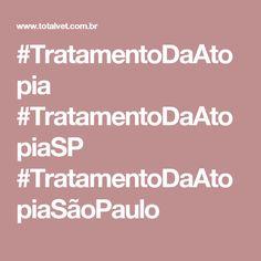 #TratamentoDaAtopia #TratamentoDaAtopiaSP #TratamentoDaAtopiaSãoPaulo