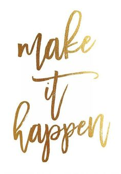 Make It Happen Gold Foil Print Poster Home Wall Art Inspirational Motivational Quote Gold Decor 8 inches x 10 inches