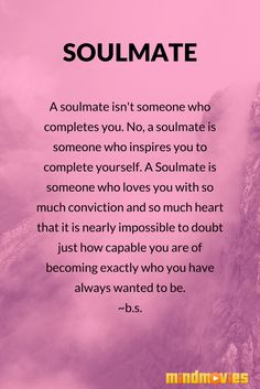 a #soulmate isn't someone who completes you...  be the type of person your soulmate would love to be with. Use these vision boards to get you in a #positive state of mind: http://www.mindmovies.com/dreambig