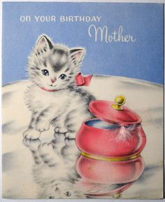 kitten birthday wishes to mother Old Greeting Cards, Old Cards, Birthday Greeting Cards, Birthday Greetings, Birthday Wishes, Vintage Cat, Looks Vintage, Cat Birthday, Happy Birthday