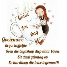 Good Morning Messages, Good Morning Wishes, Lekker Dag, Prayer For Husband, Daughter Poems, Afrikaanse Quotes, Goeie More, Words, Reclaimed Furniture