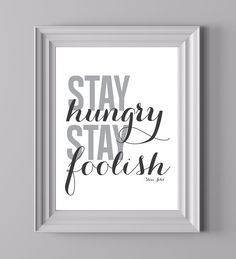 stay hungry