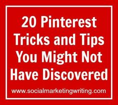20 Pinterest Tricks And Tips You Might Not Have Discovered  http://prowebpix.com/20-pinterest-tricks-and-tips-you-might-not-have-discovered/