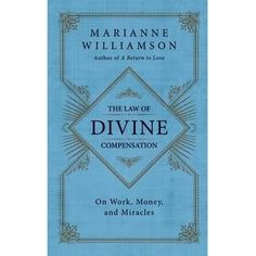 Booktopia - The Law of Divine Compensation, Mastering the Metaphysics of  Abundance by Marianne Williamson, 9780062205414. Buy this book online.