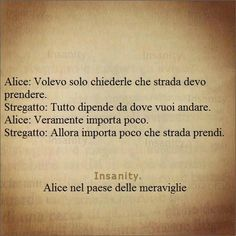 Quotes, aforismi, pensieri di vita. Motivational Messages, Inspirational Quotes, V Quote, Daily Mood, Italian Quotes, Dark Thoughts, Alice In Wonderland, Sentences, Quotations