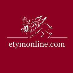 The online etymology dictionary is the internet's go-to source for quick and reliable accounts of the origin and history of English words, phrases, and idioms. Middle English, English Words, Dictionary Entry, Cognates, Old Norse, Second Language, French Language, Ex Machina, Prefixes