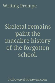Setting Prompts-August 2016-Writing Prompt-Skeletal remains paint the macabre…