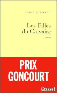 FILLES DU CALVAIRE (LES) (PRIX GONCOURT 1991): Amazon.com: PIERRE COMBESCOT: Books