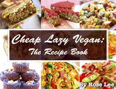 BUY NOW – ONLY $13.99 US My vegan story: Why I decided to go vegan Tips on saving money & time by following a Cheap Lazy Vegan lifestyle! 60 healthy & delicious plant-based recipes ac…