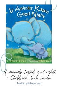 Infant Activities, Fun Activities, Educational Activities, Toddler Books, Childrens Books, Animals Kissing, Kiss Goodnight, Book Reviews For Kids, Thing 1