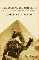 Las damas de oriente : grandes viajeras por los países árabes / Cristina Morató