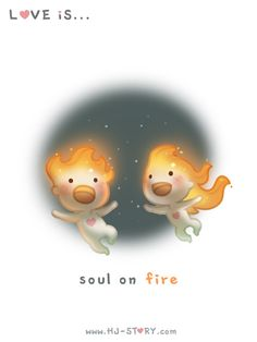 To be honest, I don't even know soul on fire really means, but that's sometimes what my love feels like.. :D  Subscribe to HJS @ http://tapastic.com/series/393 and see more!
