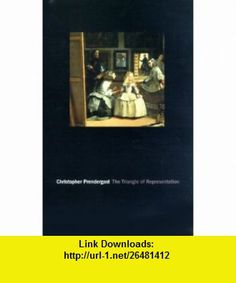 The Triangle of Representation (9780231120913) Christopher Prendergast , ISBN-10: 0231120915  , ISBN-13: 978-0231120913 ,  , tutorials , pdf , ebook , torrent , downloads , rapidshare , filesonic , hotfile , megaupload , fileserve