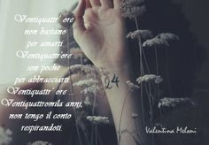 Poesia:24 di Valentina Meloni http://www.youtube.com/watch?v=kl1GMxpOEvs&list=PLCc_TdKX9ySIAwMb1orM7EN5ymoTxzKGq&feature=share&index=2  http://poesiesullalbero.blogspot.it