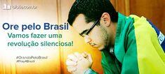 """Bom dia amados! Hoje vamos orar por nosso país?! """"Se o Teu povo se ajoelhar; vier a se arrepender, e Sua face buscar; do céu então ouvirás, nossa terra Tu sararás...Opera em nós, no meu país, no meu Brasil!"""""""
