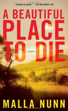 A Beautiful Place to Die: An Emmanuel Cooper Mystery by Malla Nunn--first in a captivating series