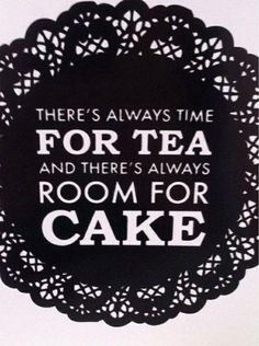 Time for tea...room for cake
