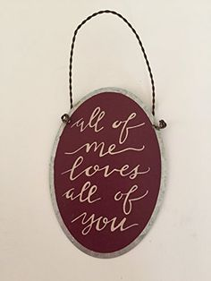 Primitives By Kathy Tin Sign, All of Me Loves All of You