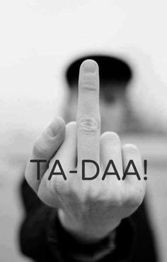 Throwing the finger. Fuck you jokes. Throwing the finger. Fuck you jokes. Sarcastic Quotes, Funny Quotes, Life Quotes, Funny Humor, Funny As Hell, Favorite Words, Twisted Humor, Funny Texts, Decir No